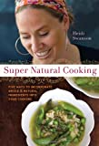 51lX 32tFhL. SL160  Super Natural Cooking: Five Delicious Ways to Incorporate Whole and Natural Foods into Your Cooking