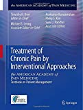 img - for Treatment of Chronic Pain by Interventional Approaches: the AMERICAN ACADEMY of PAIN MEDICINE Textbook on Patient Management book / textbook / text book