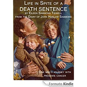 Life in Spite of a Death Sentence (English Edition)