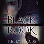 Black Rook: Cornerstone Run Trilogy, Book 1 | Kelly Meade