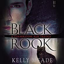Black Rook: Cornerstone Run Trilogy, Book 1 (       UNABRIDGED) by Kelly Meade Narrated by Xe Sands