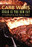 Image of Carb Wars: Sugar is the New Fat