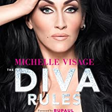 The Diva Rules: Ditch the Drama, Find Your Strength, and Sparkle Your Way to the Top (       UNABRIDGED) by Michelle Visage Narrated by Michelle Visage