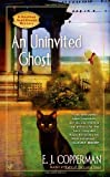 E J Copperman An Uninvited Ghost (Haunted Guesthouse Mysteries)