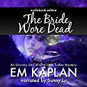 The Bride Wore Dead: A Josie Tucker Mystery Audiobook by EM Kaplan Narrated by Sunny Lu