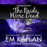 The Bride Wore Dead: A Josie Tucker Mystery | EM Kaplan