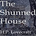 The Shunned House (       UNABRIDGED) by H.P. Lovecraft Narrated by Mike Vendetti