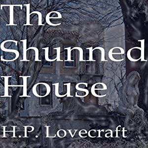 The Shunned House | [H.P. Lovecraft]