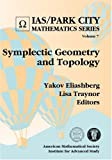Symplectic Geometry and Topology (Ias/Park City Mathematics)