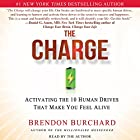 The Charge: Activating the 10 Human Drives that Make You Feel Alive Hörbuch von Brendon Burchard Gesprochen von: Brendon Burchard
