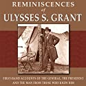 Reminiscences of Ulysses S. Grant: First-Hand Accounts of the General, The President, and the Man from Those Who Knew Him (       UNABRIDGED) by Adam Badeau, William T. Sherman, James Harrison Wilson, Horace Porter, Ely S. Parker, O. O. Howard, C. E. Meade, T. C. Crawford Narrated by Andrew Mulcare