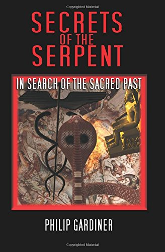 Secrets Of The Serpent In Search Of The Sacred Past [Gardiner, Philip] (Tapa Blanda)