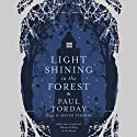Light Shining in the Forest (       UNABRIDGED) by Paul Torday Narrated by David Timson