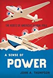 A Sense of Power: The Roots of America's Global Role