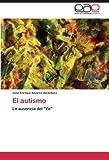 img - for El autismo: La ausencia del Yo by Jos?? Enrique Alvarez Alc??ntara (2012-05-09) book / textbook / text book