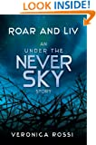 Roar and Liv (Under the Never Sky Book 1)