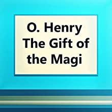 The Gift of the Magi and Other Short Stories (       UNABRIDGED) by O. Henry Narrated by Anastasia Bertollo