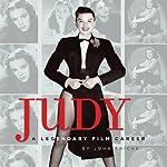 Judy: A Legendary Film Career | John Fricke