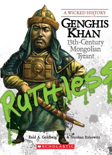 Genghis Khan: 13th-Century Mongolian Tyrant (Wicked History)