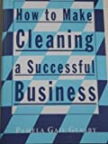 img - for How to Make Cleaning a Successful Business book / textbook / text book