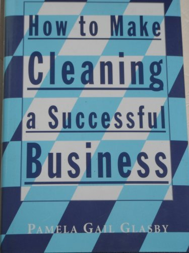 How to Make Cleaning a Successful Business