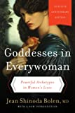 Goddesses in Everywoman: Thirtieth Anniversary Edition: Powerful Archetypes in Womens Lives
