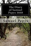 The Diary of Samuel Pepys 1668