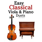Easy Classical Viola & Piano Duets: Featuring music of Bach, Mozart, Beethoven, Strauss and other composers.by Javier Marc�