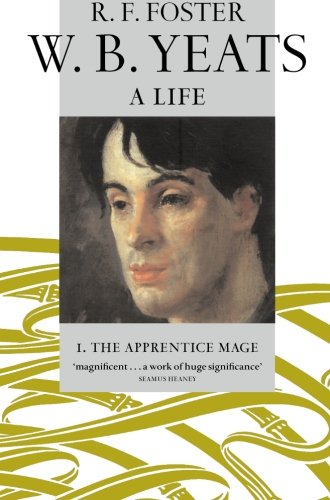 w-b-yeats-a-life-i-the-apprentice-mage-1865-1914-apprentice-mage-1865-1914-v-1