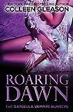 Roaring Dawn: Macey Book 3 (Gardella Vampire Hunters)
