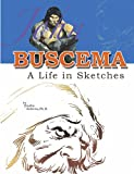 img - for John Buscema: A Life in Sketches book / textbook / text book
