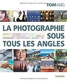 echange, troc Tom Ang - La photographie sous tous les angles
