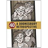 40: A Doonesbury Retrospective ~ G.B. Trudeau