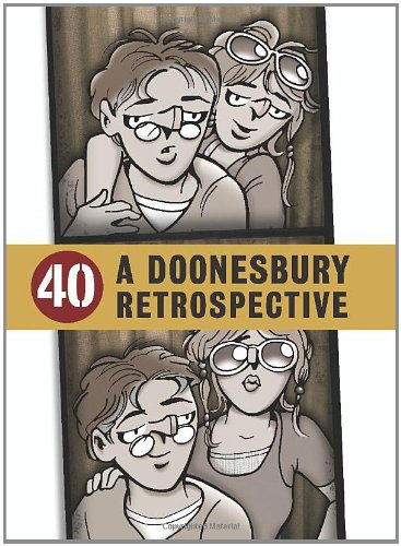 40: A Doonesbury Retrospective, Garry Trudeau