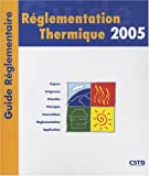 Rglementation thermique 2005 : Guide rglementaire