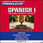 Spanish I, Second Revised Edition: Lessons 11 to 15: Learn to Speak and Understand Spanish | [Pimsleur]