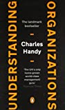 Charles Handy Understanding Organizations [Fourth Edition]