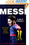 Messi - new edition: The Inside Story...