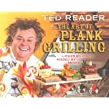 The Art of Plank Grilling: Licked by Fire, Kissed by Smoke (Plank included)by Ted Reader