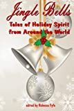 img - for Jingle Bells: Tales of Holiday Spirit from Around the World book / textbook / text book