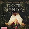 Cate (Töchter des Mondes 1) Hörbuch von Jessica Spotswood Gesprochen von: Nana Spier