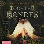 Cate (Töchter des Mondes 1) | Jessica Spotswood