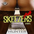 Skeezers Hörbuch von Shay Hunter Gesprochen von: Charisse Washington