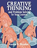 Creative Thinking and Problem Solving for Young Learners (Gifted Treasury)