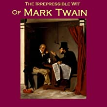The Irrepressible Wit of Mark Twain: Five Humourous Pieces (       UNABRIDGED) by Mark Twain Narrated by Cathy Dobson