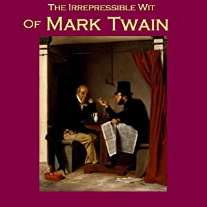 The Irrepressible Wit of Mark Twain: Five Humourous Pieces | [Mark Twain]