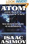 Atom: Journey Across the Subatomic Co...