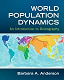 World Population Dynamics: An Introduction to Demography