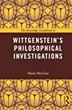 img - for The Routledge Guidebook to Wittgenstein's Philosophical Investigations (The Routledge Guides to the Great Books) book / textbook / text book