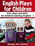 English Plays for Children 1 : Six Ea...